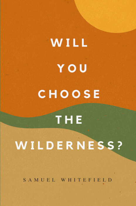 Will You Choose the Wilderness?